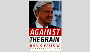 Boris Yeltsin. Against the Grain